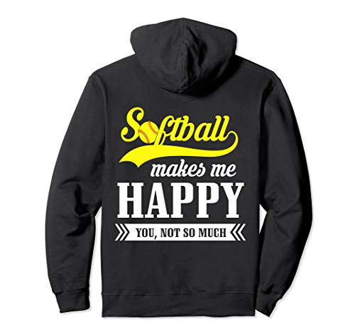 Softball Makes Me Happy You Not So Much Hoodie