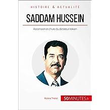 Saddam Hussein: Ascension et chute du dictateur irakien (Grandes Personnalités t. 37) (French Edition)