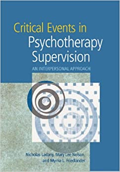 Critical Events in Psychotherapy Supervision: An Interpersonal Approach