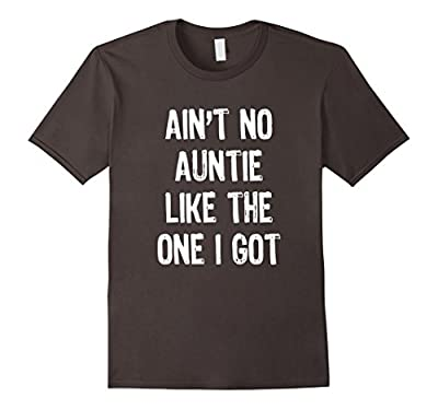 Ain't No Auntie Like The One I Got T-Shirt