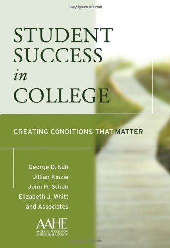 Student Success in College: Creating Conditions That Matter by Kuh, George D. Published by Jossey-Bass 1st (first) edition (2005) Hardcover
