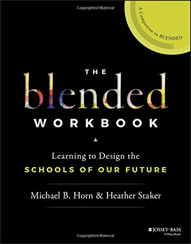 the-blended-workbook-learning-to-design-the-schools-of-our-future
