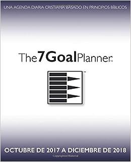Amazon.com: The 7 Goal Planner - Octubre de 2017 a Diciembre ...