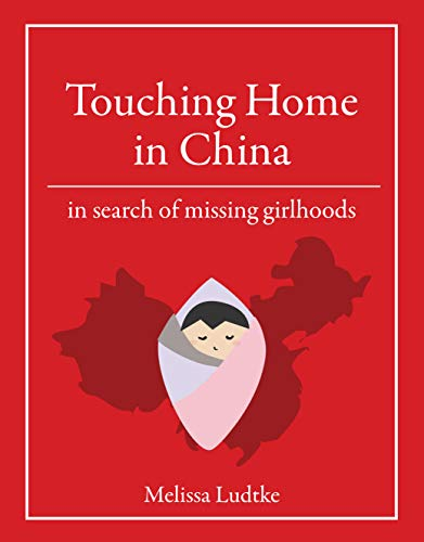 China Home - Touching Home in China: In Search of Missing Girlhoods