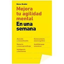 Mejora tu agilidad mental en una semana (Spanish Edition)