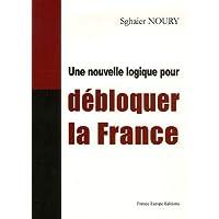 Une nouvelle logique pour débloquer la France