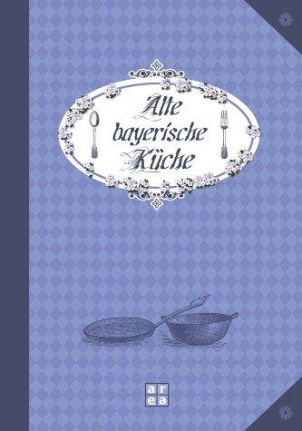Alte bayerische Küche