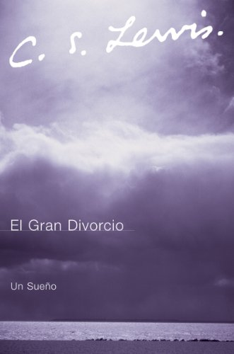 El Gran Divorcio: Un Sueno (Dutch Edition)