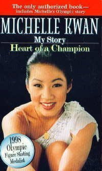 Michelle Kwan: My Story - Heart Of A Champion