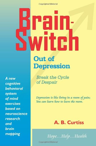 Read Online Brainswitch Out of Depression: Break the Cycle of Despair pdf epub