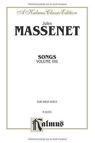 Songs, Vol. 8 For High Voice (Kalmus Classic Edition)  [Jules Massenet] (Tapa Blanda)