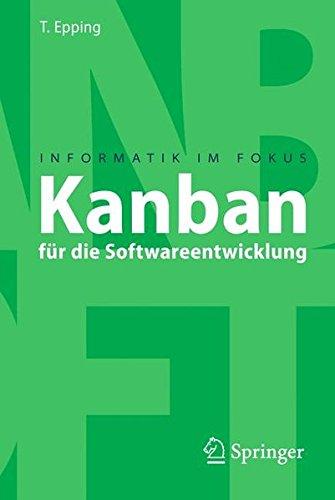 Kanban für die Softwareentwicklung (Informatik im Fokus) (German Edition)