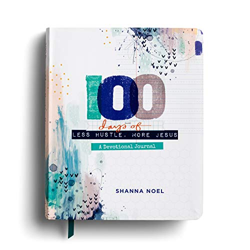 100 Days of Less Hustle, More Jesus: A Devotional Journal (Gods Promises Devotional Journal)