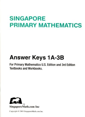 Singapore Primary Mathematics U.S. Edition & 3rd Edition Answer Keys 1A-3B