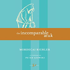 The Incomparable Atuk Audiobook