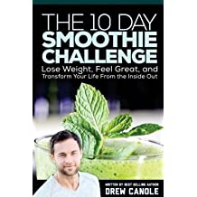 Lose Weight, Feel Great, and Transform Your Life from the Inside Out The 10-Day Smoothie Challenge (Paperback) - Common
