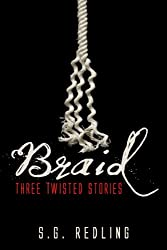 Braid: Three Twisted Stories
