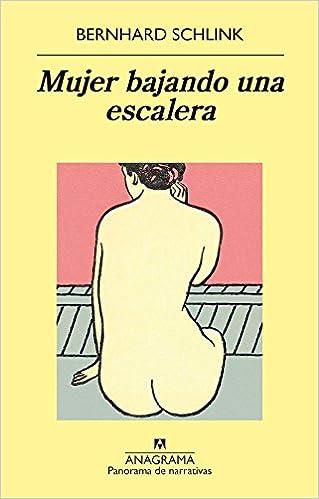 Mujer bajando una escalera (Panorama de Narrativas): Amazon.es: Bernhard Schlink: Libros