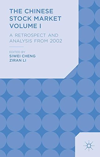 The Chinese Stock Market Volume I: A Retrospect and Analysis from 2002