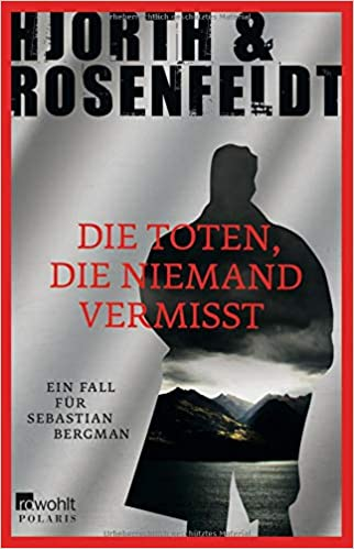 Die Toten Die Niemand Vermisst Ein Fall Für Sebastian Bergman Band