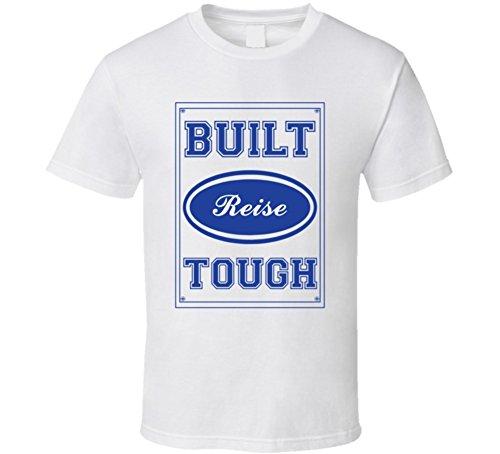 Built Reise Tough Strong Car Lover Last Name Family Reunion T Shirt L White
