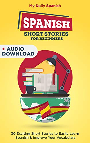 Spanish Speakers talk too fast for you? Or your pronunciation in Spanish sounds off?      Using Spanish Short Stories for Beginners will help in several ways:           Improve your listening in Spanish: at the end of the book we provide a link...