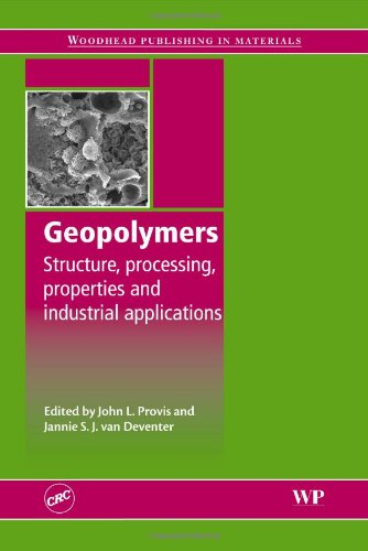 Geopolymers  Structures  Processing  Properties And Industrial Applications  Woodhead Publishing Series In Civil And Structural Engineering