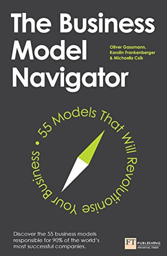 (The Business Model Navigator: 55 Models That Will Revolutionise Your Business)