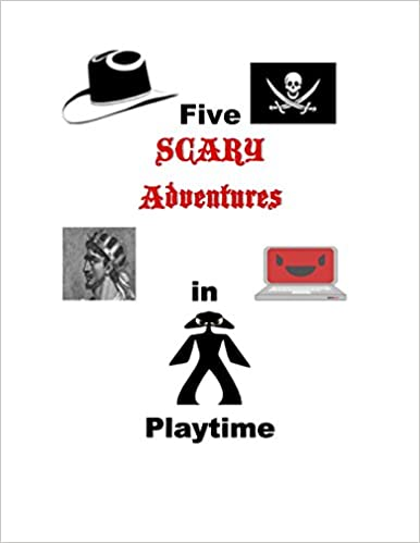 Five Scary Adventures in Playtime