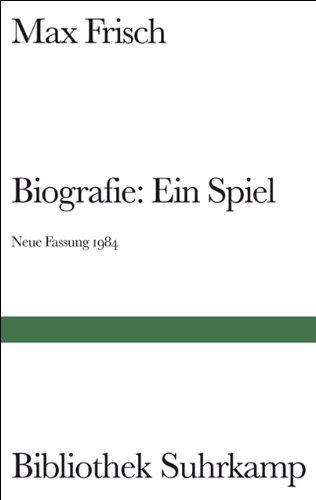 Biografie: Ein Spiel: (neue Fassung) (Bibliothek Suhrkamp)