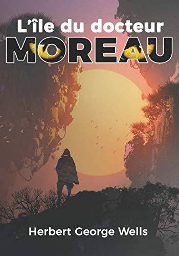 L'Île du docteur Moreau (French Edition)