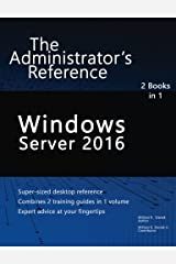 Windows Server 2016: The Administrator's Reference Paperback