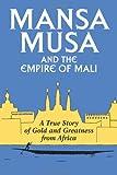 Mansa Musa and the Empire of Mali, P. Oliver, 146805354X