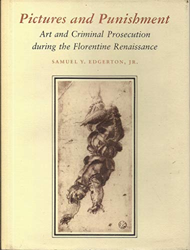 Pictures and Punishment: Art and Criminal Prosecution During the Florentine - Renaissance Florentine Painting
