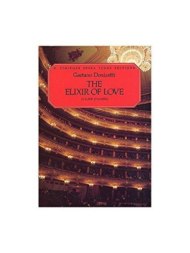 Gaetono Donizetti: L'Elisir d'Amore (Vocal Score)- Schirmer Edition. Partitions pour Opéra, Chorale G. Schirmer