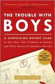 The Trouble with Boys Publisher: Three Rivers Press; Reprint edition