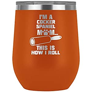 Funny Cocker Spaniel Gifts Wine Tumbler Glass Travel Cup Mom Mama Dog Lover Owner P-98Z (Orange) 7