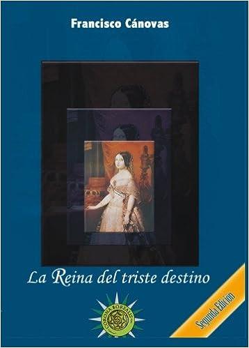 La Reina del triste destino. Segunda edición: Amazon.es: Francisco Cánovas Sánchez: Libros