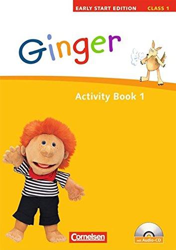 Ginger - Early Start Edition - Ausgabe 2008: Band 1: 1. Schuljahr - Activity Book mit Lieder-/Text-CD (Kurzfassung)