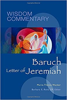 Baruch and the Letter of Jeremiah (Wisdom Commentary Series)