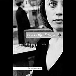 Leaving Katya by [Greenberg, Paul]