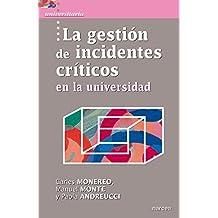 La gestión de incidentes críticos: en la universidad (Universitaria nº 41) (Spanish Edition)