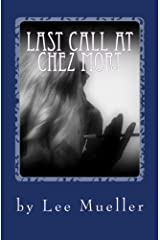 Last Call At Chez Mort: A Murder Mystery Comedy Play Paperback