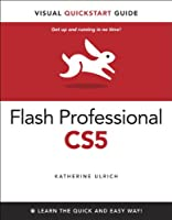 Flash Professional CS5 for Windows and Macintosh: Visual QuickStart Guide Front Cover