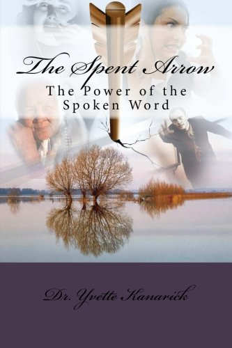 The Spent Arrow: The Power of the Spoken Word