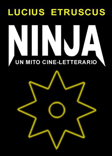 Ninja. Un mito cine-letterario (Italian Edition) - Kindle ...