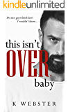 This Isn't Over, Baby (War & Peace Book 3)