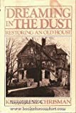 img - for Dreaming in the Dust: Restoring an Old House by Katherine Chrisman (1986-03-01) book / textbook / text book