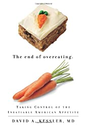 The End of Overeating: Take Control of the Insatiable American Appetite