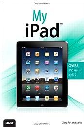 My iPad (Covers IOS 9 for iPad Pro, All Models of iPad Air and iPad Mini, iPad 3rd/4th Generation, and iPad 2)